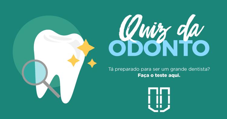 Quiz da Odonto - Tá preparado para ser um grande dentista?