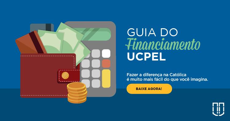 Guia do financiamento UCPel - Fazer a diferença na Católica é muito mais fácil do que você imagina