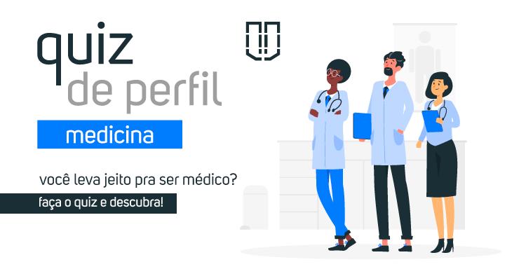 Quiz de Perfil Medicina - Você leva jeito pra ser médico?